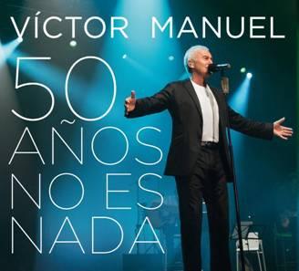 victor-manuel-50-anios-no-es-nada